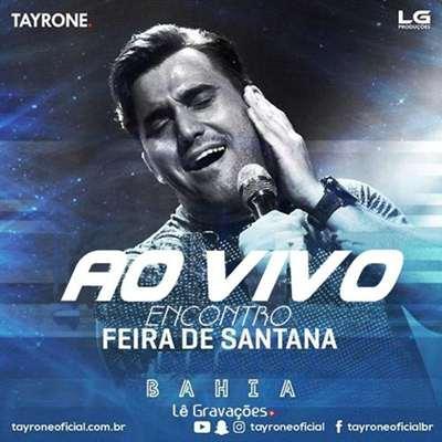 Tayrone - Ao Vivo em Feira de Santana