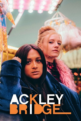Ackley Bridge Season 2 Complete Download 480p & 720p All Episode