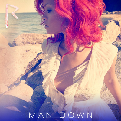 Man Down by Rihanna