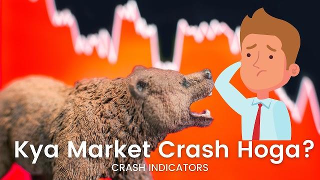 Will Market Crash again? Kya hai indicators?