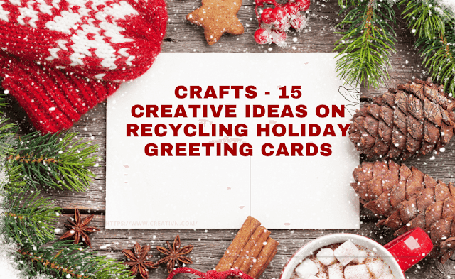 Crafts - 15 Creative Ideas on Recycling Holiday Greeting Cards