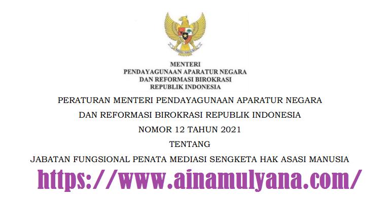 Permenpan RB Nomor 12 Tahun 2021 Tentang Jabatan Fungsional Penata Mediasi Sengketa Hak Asasi Manusia