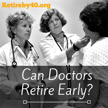 Can Doctors Retire Early?