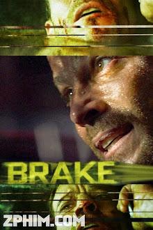 Mật Lệnh Khẩn Cấp - Brake (2012) Poster