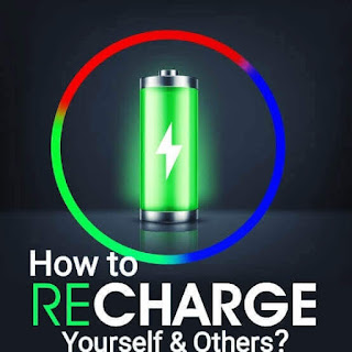 How to recharge yourself & others?