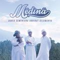 Medina Dunia Sementara Akhirat Selamanya