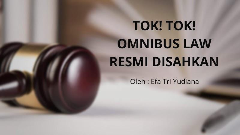 Tok! Tok! Omnibus Law Resmi Disahkan
