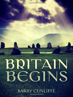 Britain Begins - Barry Cunliffe