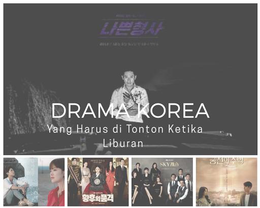 rekomendasi drama korea saat liburan