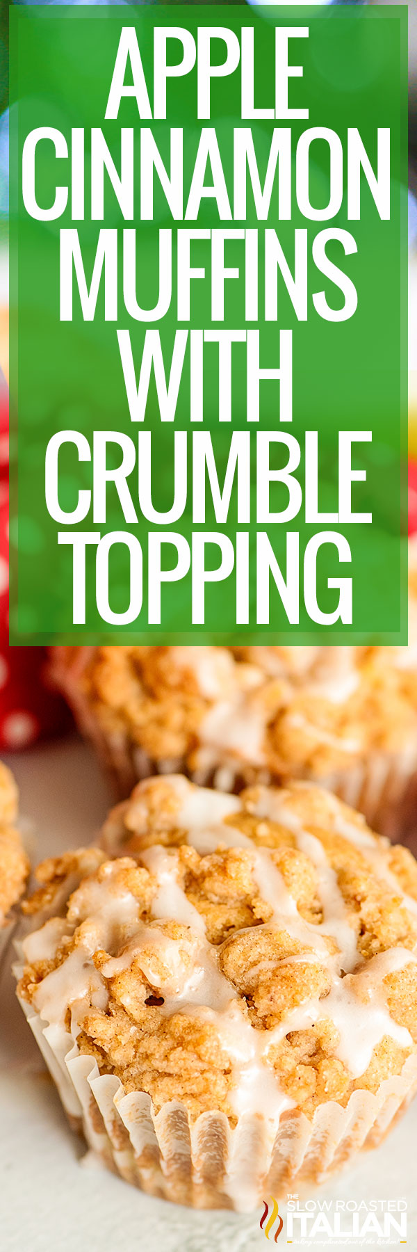 Title Text:  Long photo of Apple Cinnamon Muffins with Crumble Topping