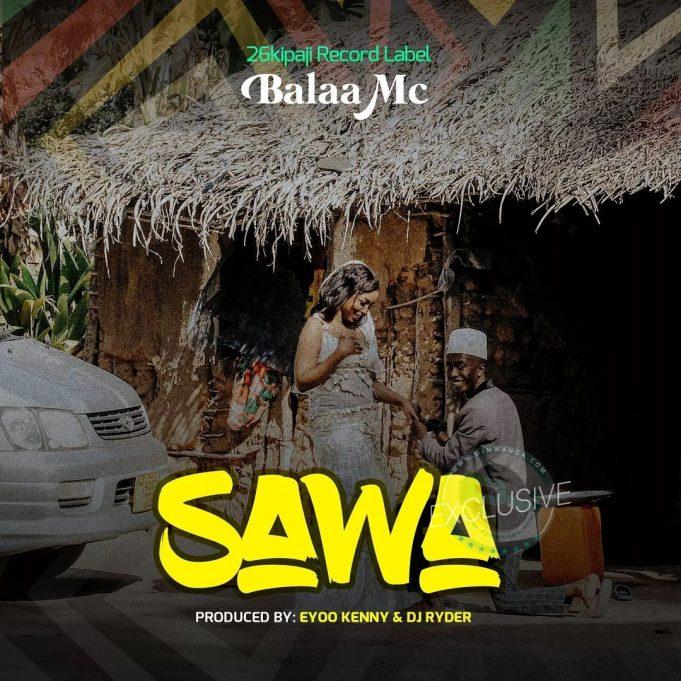 AUDIO   Balaa mc – Sawa   Mp3 Download