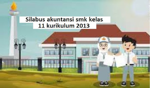 Silabus akuntansi smk kelas 11 kurikulum 2013