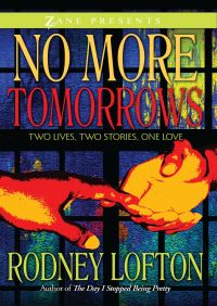 No More Tomorrows By Rodney Lofton