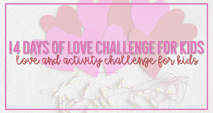 14 Days of Love and Activities for Kids Challenge