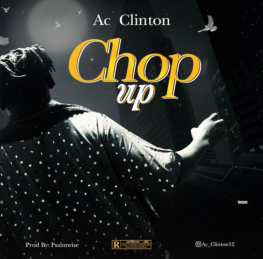 AC CLINTON - Chop Up ( Prod by Psalmwise )