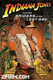 Indiana Jones Và Chiếc Rương Thánh Tích - Indiana Jones and the Raiders of the Lost Ark (1981) Poster
