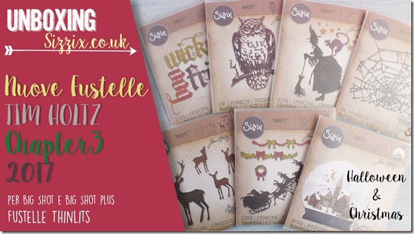 sizzix-big shot-unboxing-nuove-fustelle-tim-holtz-chapter-3-2017