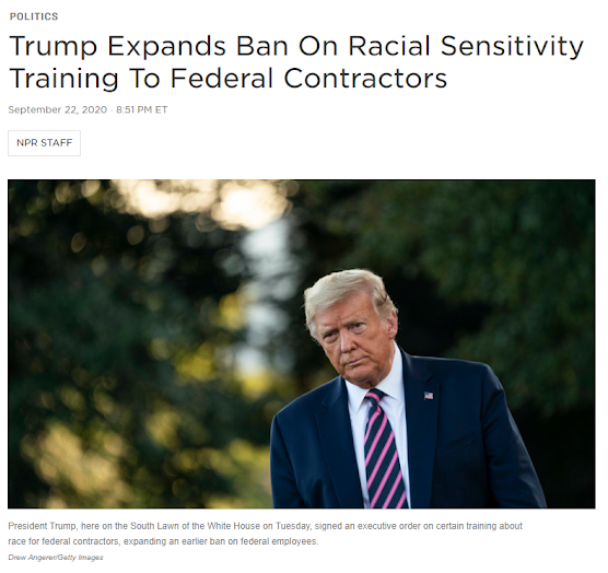 Image of an NPR story from Sept 22, 2020: Trump Expands Ban On Racial Sensitivity Training To Federal Contractors