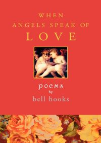 When Angels Speak of Love By bell hooks