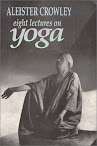The Equinox Vol III No IV Eight Lectures on Yoga