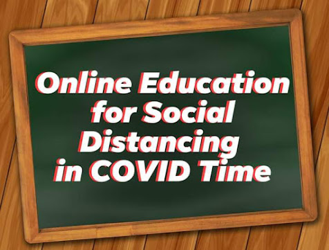 Online Education for Social Distancing in COVID Time