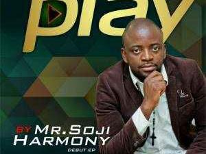 [EP]: Mr Soji Harmony – I Will Play   @SojiHarmony