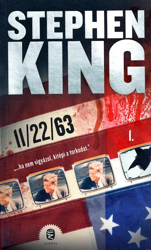 Stephen King: 11/22/63 (Európa Könyvkiadó, 2012)