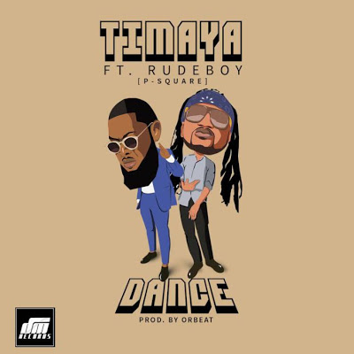 [Music] Timaya ft Rudeboy (P-Square) _ Dance (Prod by Orbeat)