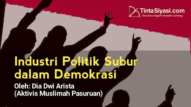Industri Politik Subur dalam Demokrasi