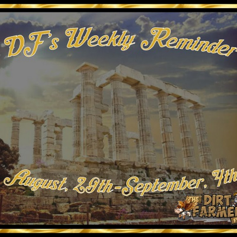 Dirt Farmer's Weekly Reminder 29th, August-4th, September 2016