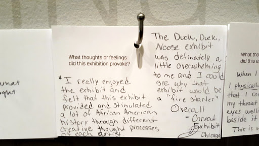 """I really enjoyed the exhibit and felt that this exhibit provided and stimulated a lot of African American history through different creative processes of each artist. The Duck, Duck, Noose exhibt was definitely a little overwhelming to me and I could see why that exhibit would be a """"fire starter"""" - overall, great exhibit. From Love, Change, and the Expression of Thought: 30 Americans at the Detroit Institute of Arts"""