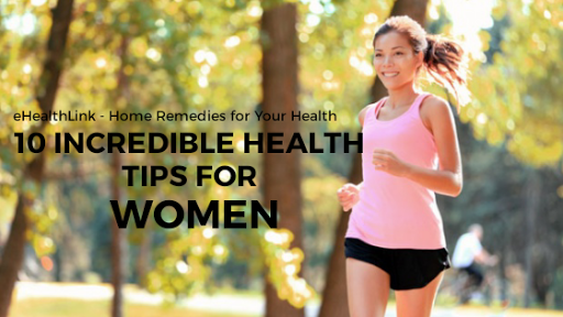 10 Incredible Health Tips for Women
