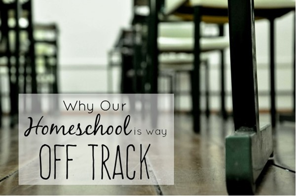 Why is our homeschool way off track?  Hint: We've been too busy learning! | Our Aussie Homeschool