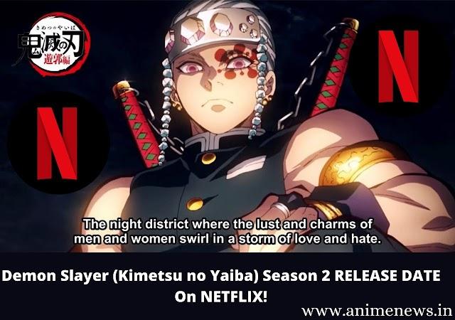 Anime news || Demon Slayer (Kimetsu no Yaiba) Season 2 RELEASE DATE On NETFLIX!