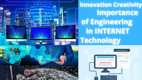 Importance of Engineering in INTERNET Technology