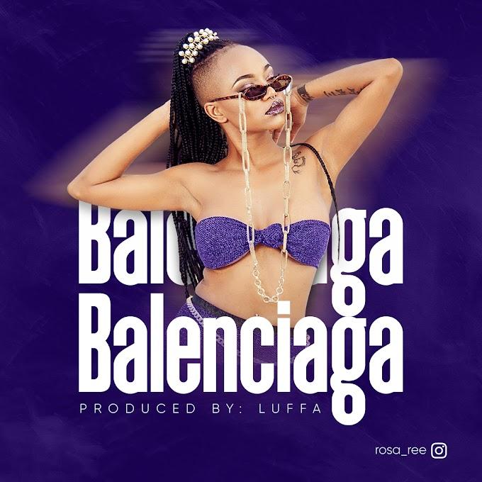 AUDIO | Rosa Ree – Balenciaga | Download New Song