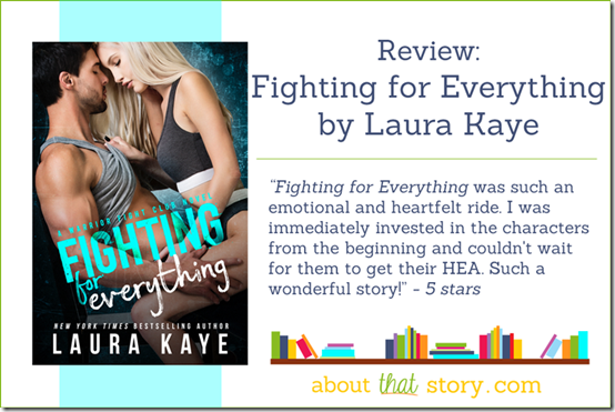 Review: Fighting for Everything by Laura Kaye | About That Story