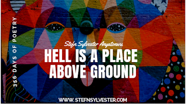 Hell Is A Place Above Ground | Stefn Sylvester Anyatonwu