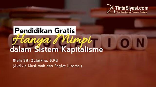 Pendidikan Gratis Hanya Mimpi dalam Sistem Kapitalisme