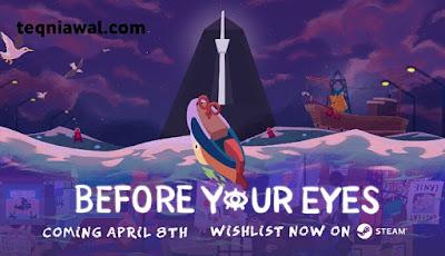 before your eyes - أفضل ألعاب 2022
