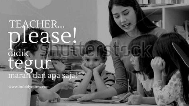 TEACHER... PLEASE! DIDIK, TEGUR, MARAH DAN APA SAJA!