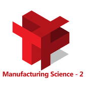 Manufacturing Science - 2