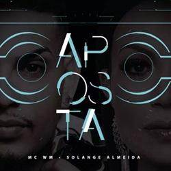 Solange Almeida e MC WM - Aposta
