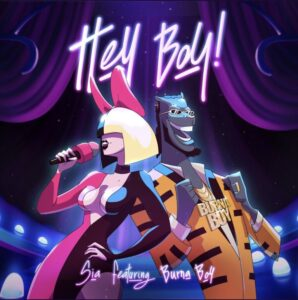 Sia ft. Burna Boy – Hey Boy (Audio + Video)