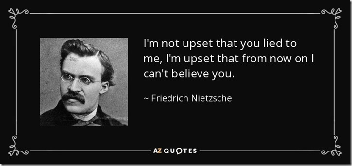 quote-i-m-not-upset-that-you-lied-to-me-i-m-upset-that-from-now-on-i-can-t-believe-you-friedrich-nietzsche-34-70-24