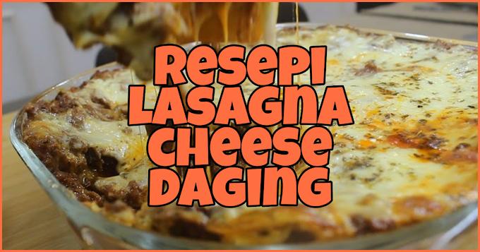 Resepi Lasagna Cheese Daging