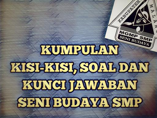 Mgmp Seni Budaya Smp Kab Malang Kumpulan Soal Kunci Jawaban Dan Kisi Kisi Soal Seni Budaya Smp