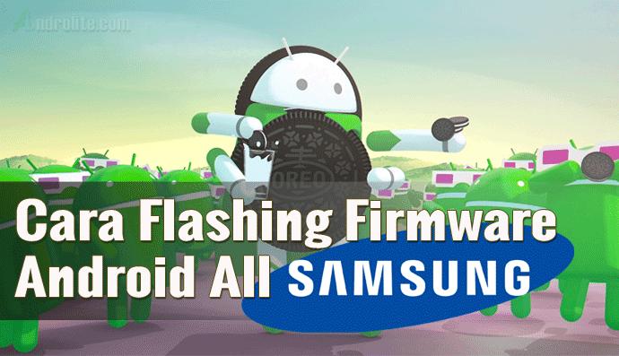 Bagaimana Cara Install Ulang / Flashing Firmware / Stock ROM Samsung Galaxy via ODIN