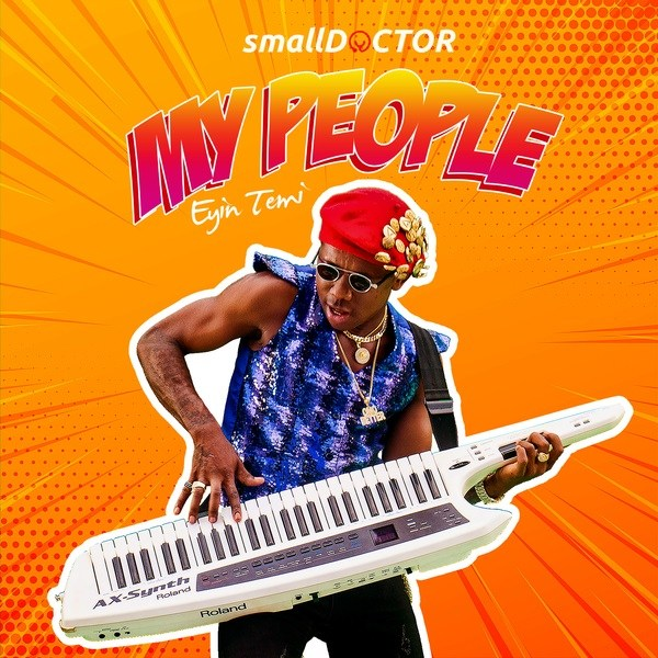 [Music] Small Doctor – My People | @iam_smallDoctor