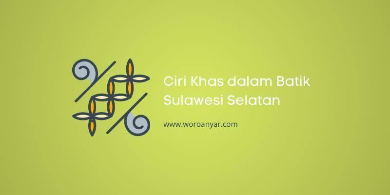 Ciri khas batik  sulawesi selatan